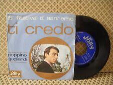 Peppino Gagliardi Ti credo -  45g 7'' (B5)
