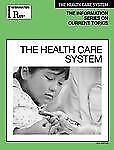 The Health Care System (Information Plus Reference Series)