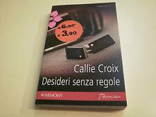 DESIDERI SENZA REGOLE di CALLIE CROIX    HARM. PASSION