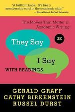 They Say / I Say :The Moves That Matter in Academic Writing with Readings 2nd Ed