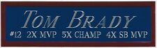 TOM BRADY Patriots NAMEPLATE FOR AUTOGRAPHED Signed HELMET-JERSEY-FOOTBALL-PHOTO