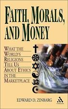 Faith, Morals, and Money: What the World's Religions Tell Us About Ethics in the