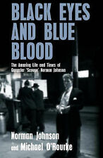 Michael O'Rourke, Norman Johnson Black Eyes and Blue Blood: The Amazing Life and