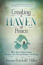 Creating a Haven of Peace : When You're Feeling down, Finances Are Flat, and...