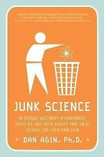 Junk Science : An Overdue Indictment of Government, Industry, and Faith...