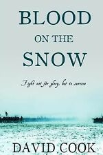 The Soldier Chronicles Ser.: Blood on the Snow by David Cook (2014, Paperback)