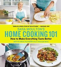 Sara Moulton's Home Cooking 101: How to Make Everything Taste Better-ExLibrary