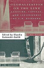 Globalization on the Line : Culture, Capital, and Citizenship at U. S....