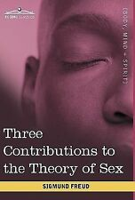 Three Contributions to the Theory of Sex by Sigmund Freud (2010, Hardcover)