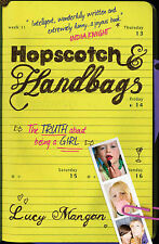 Hopscotch and Handbags: The Truth About Being a Girl, Lucy Mangan