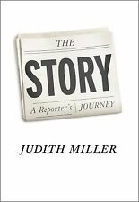 THE STORY A REPORTER'S JOURNAL Judith Miller book NY Times Biography political