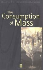 The Consumption of Mass (Sociological Review Monographs)