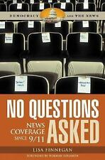 No Questions Asked: News Coverage since 911 (Democracy and the News)