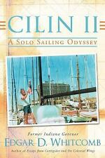 Cilin II : A Solo Sailing Odyssey by Edgar D. Whitcomb (2011, Paperback)