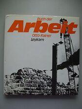 Buch der Arbeit Otto Rainer Leykam 1983 Fotografie