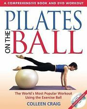 Pilates on the Ball: A Comprehensive Book and DVD Workout, Craig, Colleen, New B