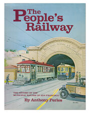 The People's Railway - History of Municipal RR of San Francisco HC 1st Ed Book