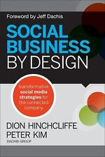 Social Business By Design by Dion Hinchcliffe and Peter Kim (2012, Hardcover)