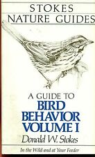 A GUIDE TO BIRD BEHAVIOR v. 1 by Donald W Stokes  (1979) Little, Brown illust SC