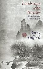 Landscape with Traveler: The Pillow Book of Francis Reeves, Gifford, Barry, Very