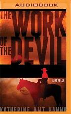 The Work of the Devil by Katherine Amt Hanna (2016, MP3 CD)