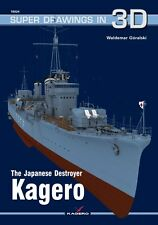 Kagero Super Drawings in 3D 24: The Japanese Destroyer Kagero