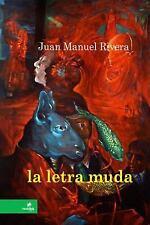 La Letra Muda by Juan Manuel Rivera (2014, Paperback)