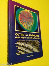 AA.vv. - OLTRE LA SINDROME deliri, sogni e racconti sull'energia. 1985, Ipcren