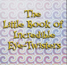 The Little Book of Incredible Eye-twisters! (Optical Illusions), , Very Good con