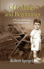 Of Endings and Beginnings : A Memoir and Personal Case Study (2015, Paperback)
