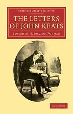 The Letters of John Keats (Cambridge Library Collection - Literary  Studies)