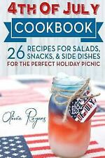 4th of July Cookbook : 26 Recipes for Salads, Snacks, and Side Dishes-For the...