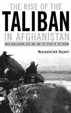 The Rise of the Taliban in Afghanistan: Mass Mobilization, Civil War, and the Fu