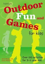 Outdoor Fun and Games for Kids: Over 100 Activities for 3 - 11 Year Olds