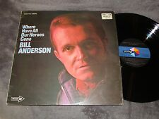 Bill Anderson, Where Have All Our Heroes Gone  import