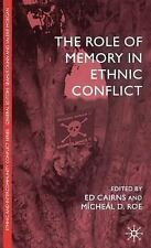 Ethnic and Intercommunity Conflict: The Role of Memory in Ethnic Conflict...