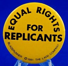 """Blade Runner Equal Rights For Replicants 1981 Ladd Co Pin Pinback Button 1 3/4"""""""