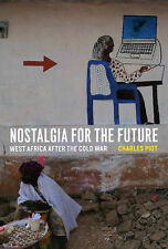 Nostalgia for the Future: West Africa After the Cold War by Charles Piot...