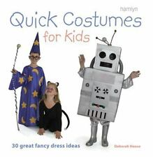 Quick Costumes for Kids: 30 Great Fancy Dress Ideas-ExLibrary