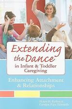 Extending the Dance in Infant and Toddler Caregiving:: Enhancing Attachment and