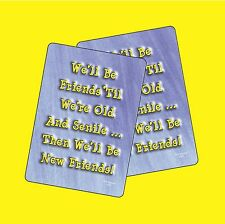 """We'll Be Friends Til We're Old And Senile"" - 2 Humorous Verse Cards - SKU# 659"