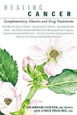 Healing Cancer : Complementary Vitamin and Drug Treatments by Linus Pauling...