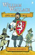 William Wallace and All That, Allan Burnett, Very Good condition, Book