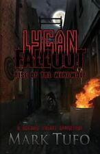 Lycan Fallout: Rise of the Werewolf by Mark Tufo (2013, Paperback)