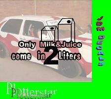 Only Milk and Juice comes in 2 Liters JDM Sticker Aufkleber oem Hater Shocker