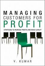 Managing Customers for Profit : Strategies to Increase Profits and Build...