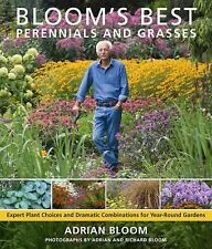 Bloom's Best Perennials and Grasses: Expert Plant Choices and Dramatic Combinati