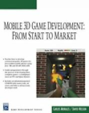 Mobile 3D Game Development: From Start to Market (Charles River Media Game Devel