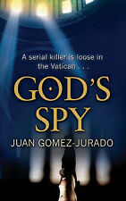 God's Spy, Juan Gomez Jurado, New Book