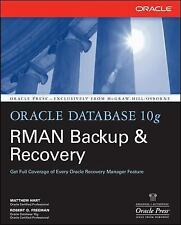 Oracle Press: Oracle Database 10g RMAN Backup and Recovery by Matthew Hart...